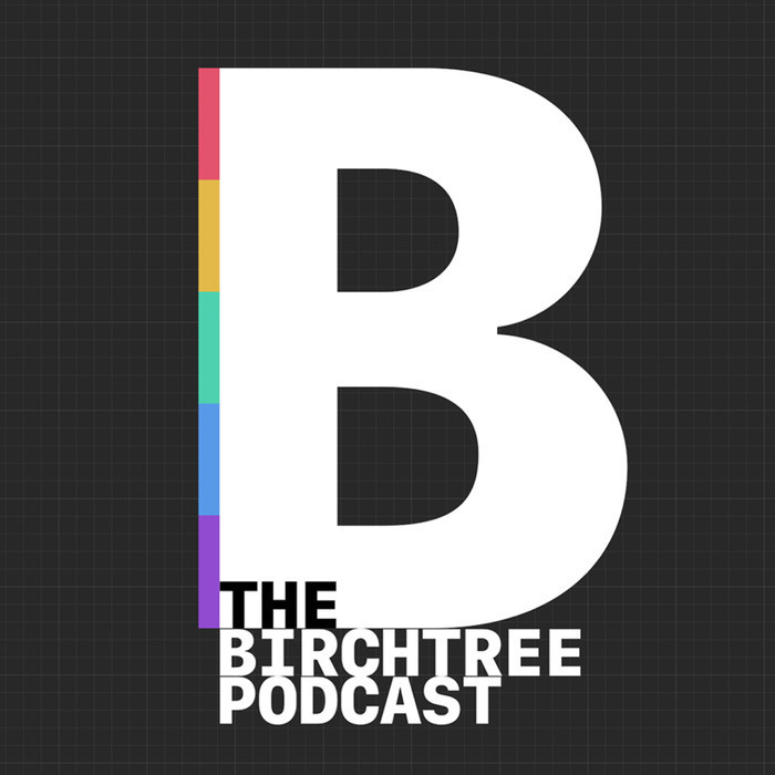The BirchTree Podcast