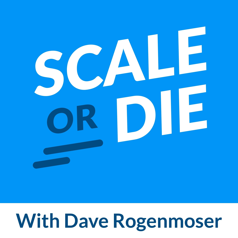 Scale or Die