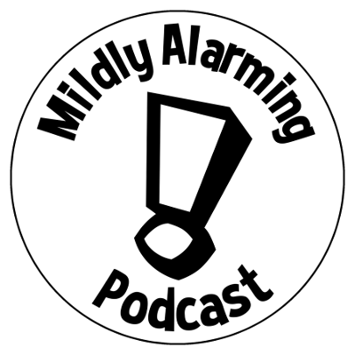 Mildly 20alarming 20podcast 20badge 20400x400